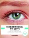 Health Book - Helping Eye Disease, By The Book Health Books